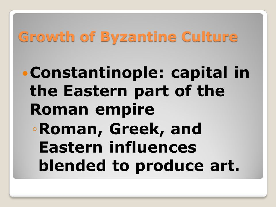 Growth of Byzantine Culture
