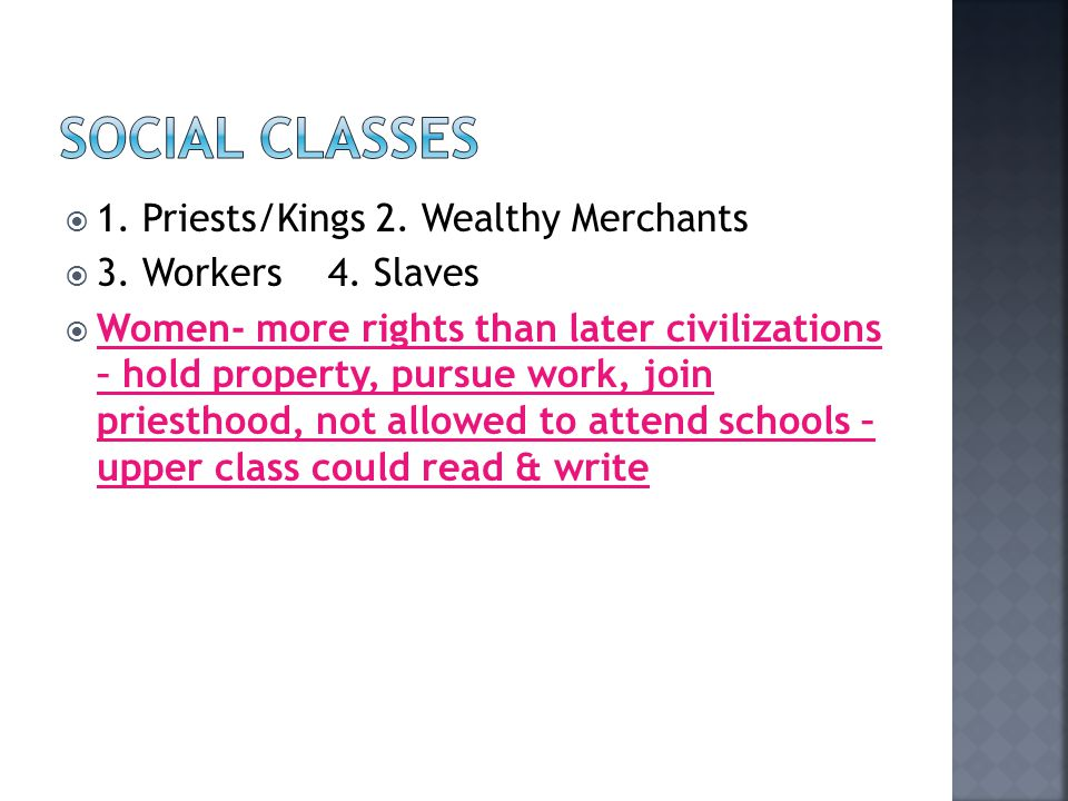 SOCIAL CLASSES 1. Priests/Kings 2. Wealthy Merchants