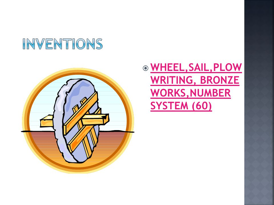 INVENTIONS WHEEL,SAIL,PLOW WRITING, BRONZE WORKS,NUMBER SYSTEM (60)