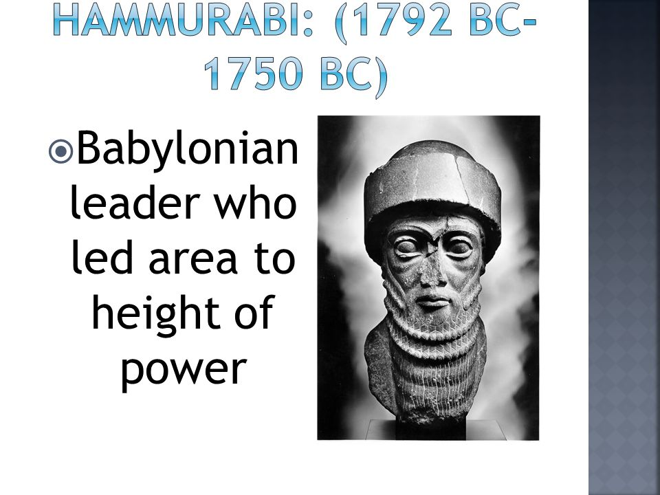 Babylonian leader who led area to height of power