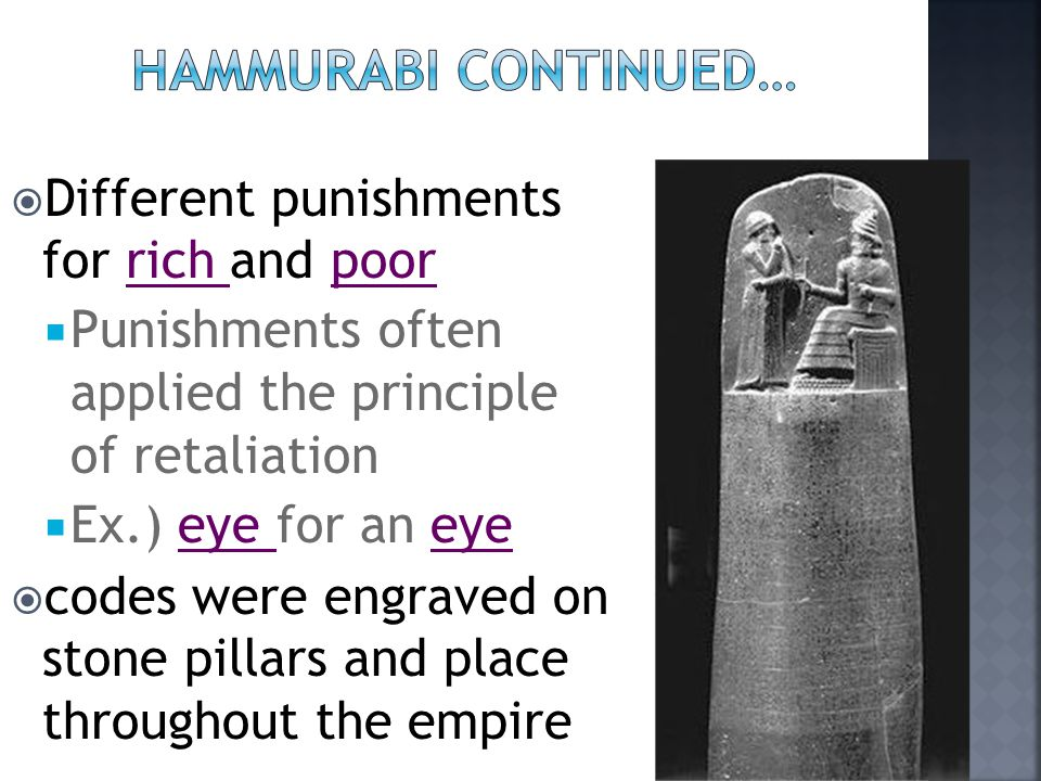 Hammurabi continued… Different punishments for rich and poor