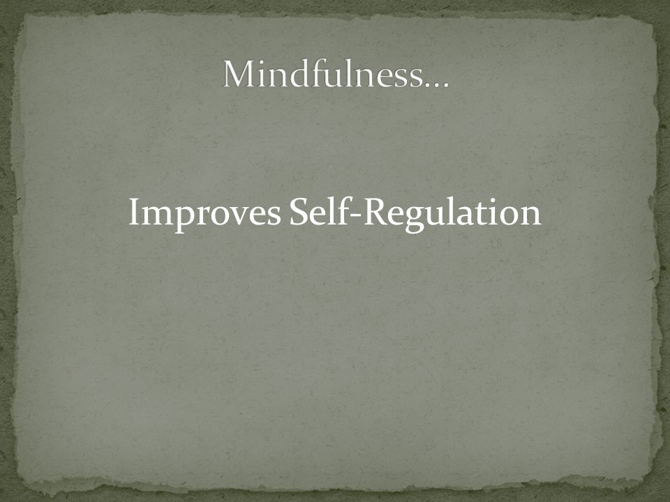 Improves Self-Regulation