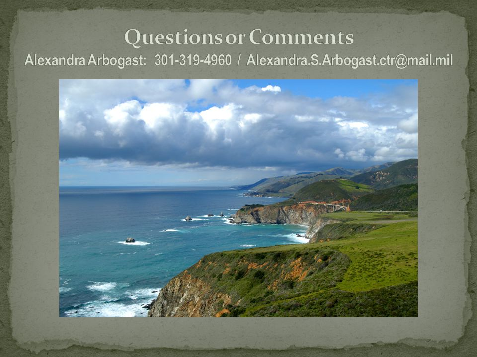 Questions or Comments Alexandra Arbogast: 301-319-4960 / Alexandra. S