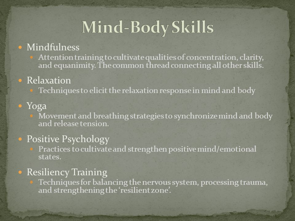 Mind-Body Skills Mindfulness Relaxation Yoga Positive Psychology
