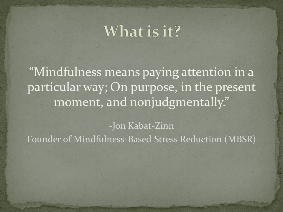 Founder of Mindfulness-Based Stress Reduction (MBSR)