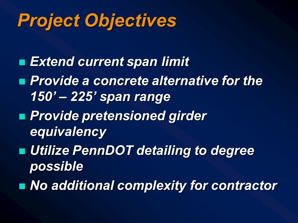 Project Objectives Extend current span limit