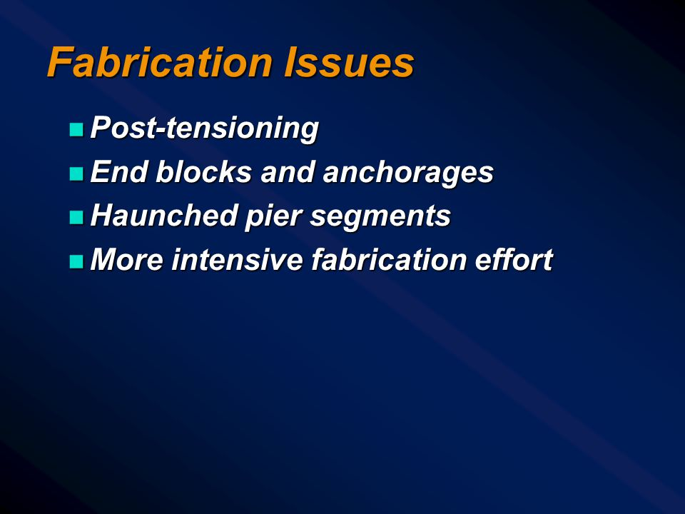 Fabrication Issues Post-tensioning End blocks and anchorages