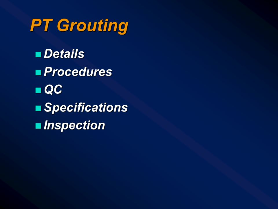 PT Grouting Details Procedures QC Specifications Inspection