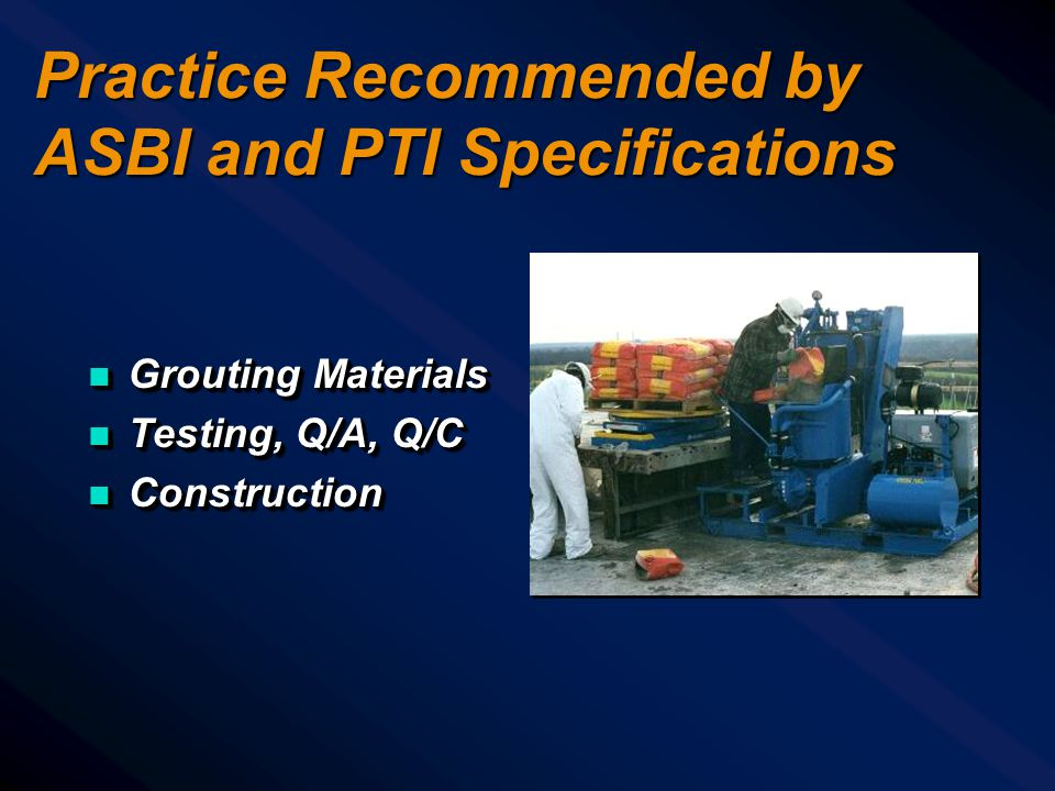 Practice Recommended by ASBI and PTI Specifications