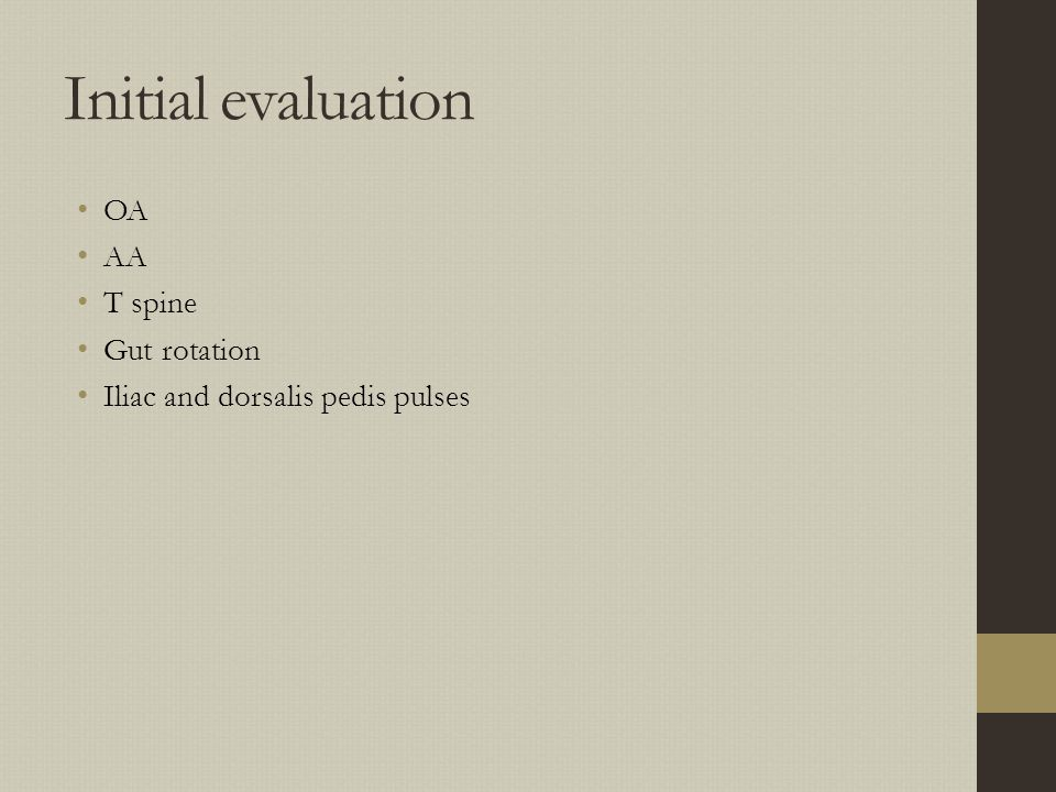Initial evaluation OA AA T spine Gut rotation