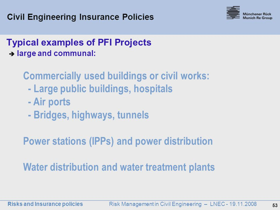 Typical examples of PFI Projects  large and communal: