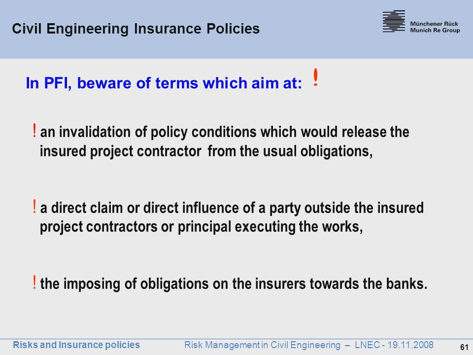 In PFI, beware of terms which aim at: