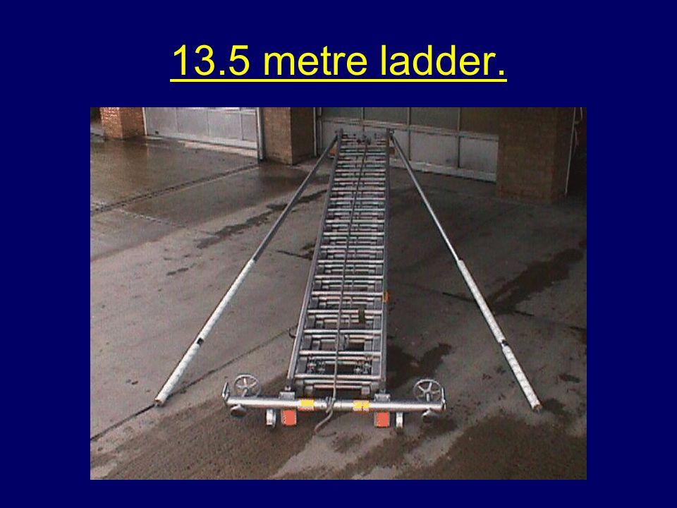 13.5 metre ladder.