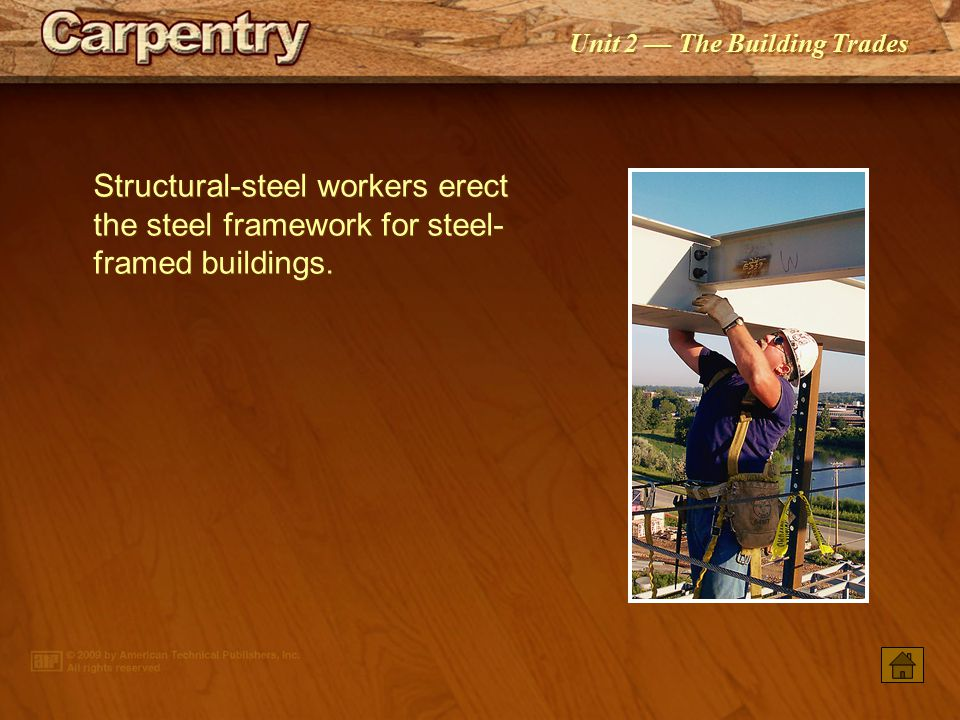 Structural-steel workers erect the steel framework for steel-framed buildings.