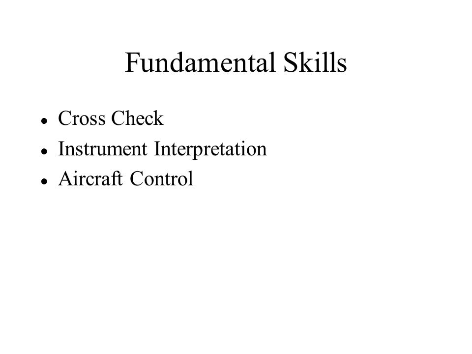 Fundamental Skills Cross Check Instrument Interpretation