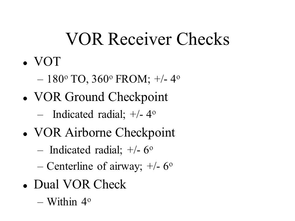 VOR Receiver Checks VOT VOR Ground Checkpoint VOR Airborne Checkpoint