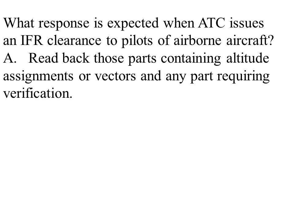 What response is expected when ATC issues an IFR clearance to pilots of airborne aircraft