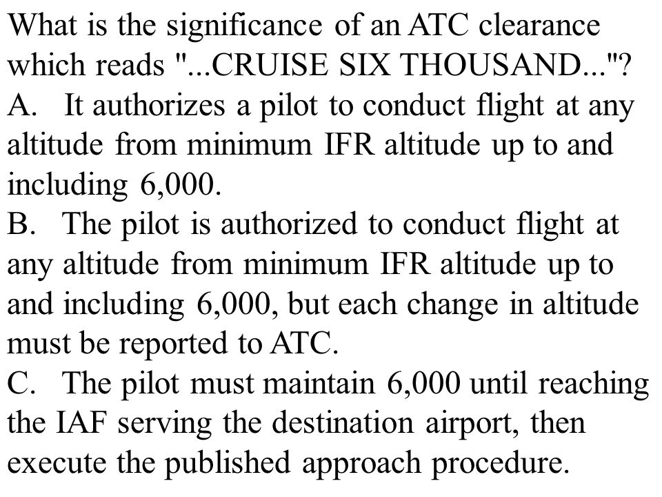 What is the significance of an ATC clearance which reads