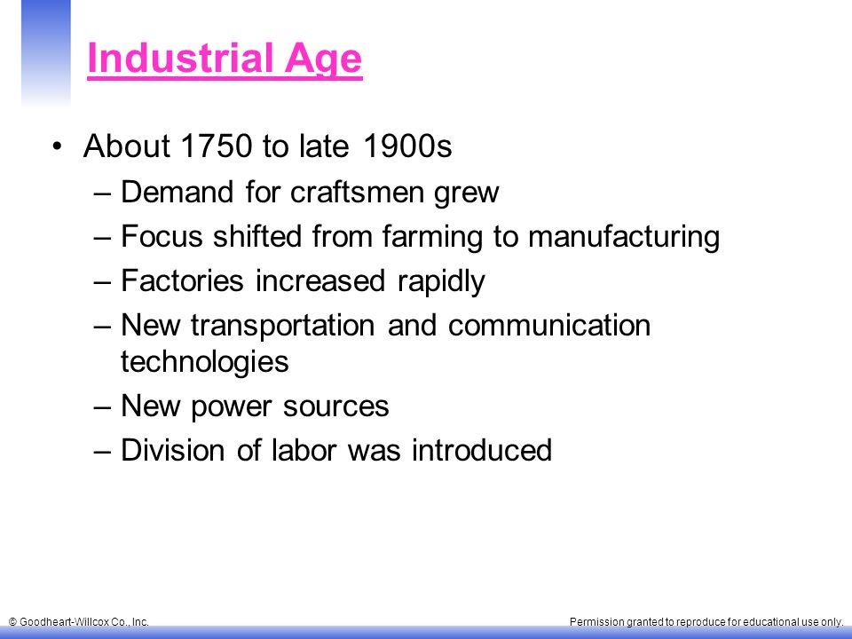 Industrial Age About 1750 to late 1900s Demand for craftsmen grew