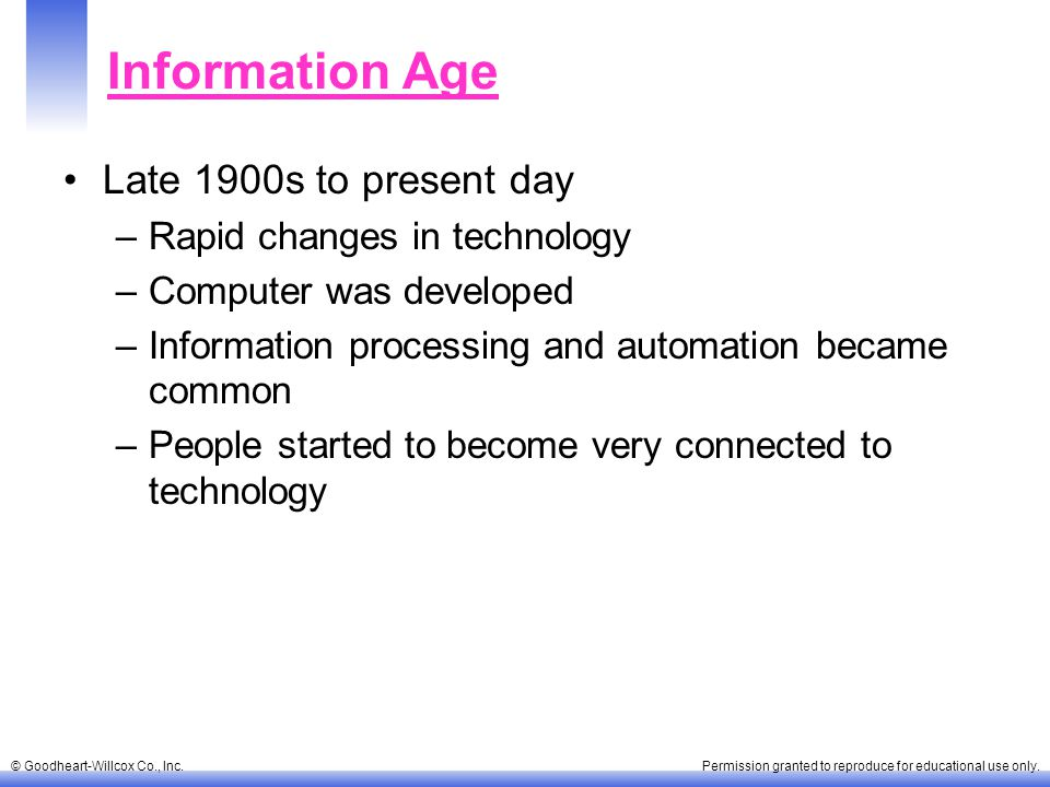 Information Age Late 1900s to present day Rapid changes in technology