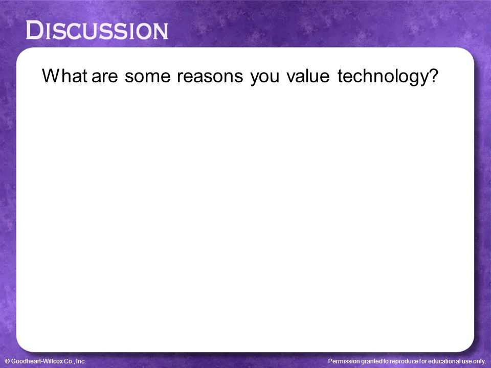What are some reasons you value technology