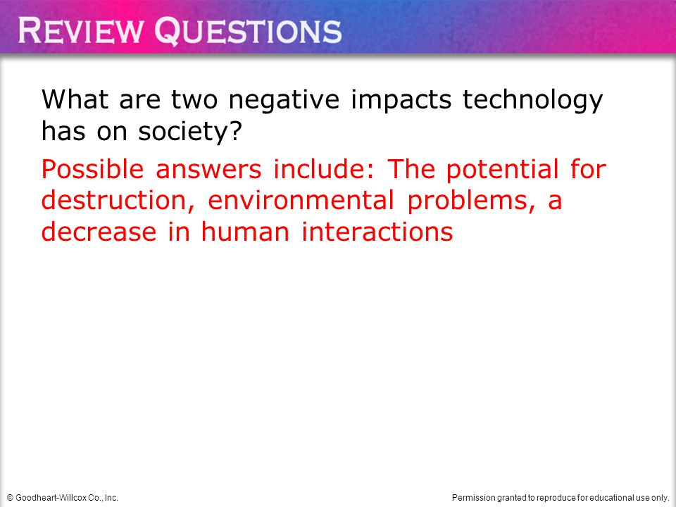What are two negative impacts technology has on society