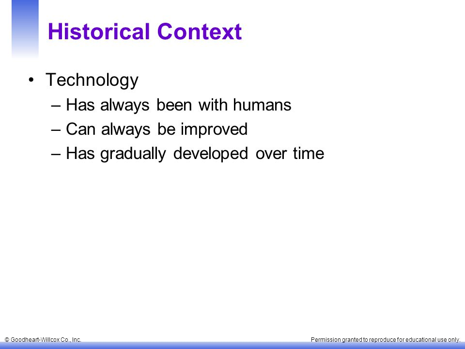 Historical Context Technology Has always been with humans