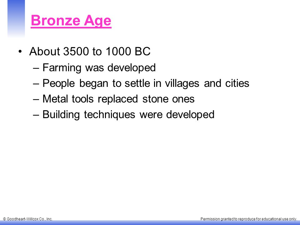 Bronze Age About 3500 to 1000 BC Farming was developed
