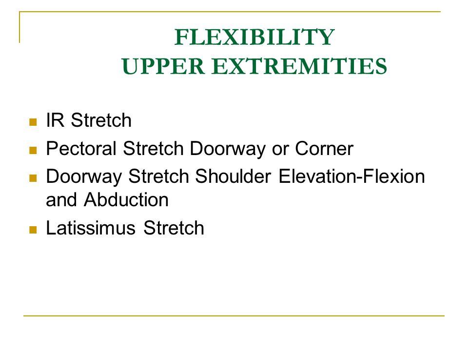 FLEXIBILITY UPPER EXTREMITIES