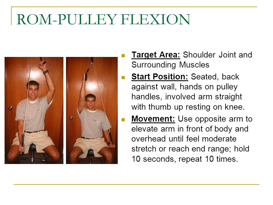 ROM-PULLEY FLEXION Target Area: Shoulder Joint and Surrounding Muscles