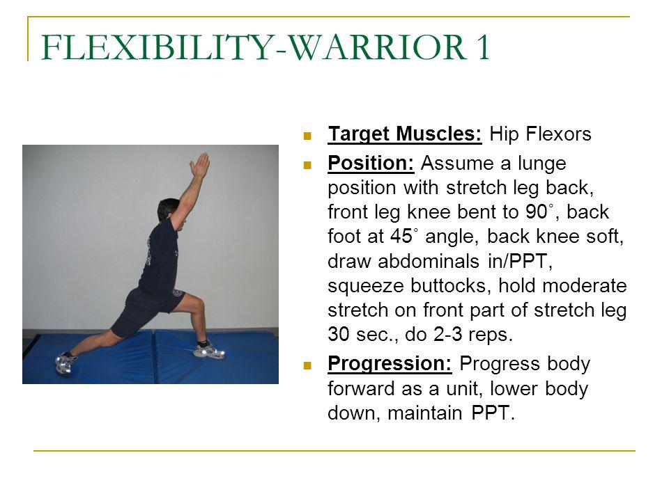 FLEXIBILITY-WARRIOR 1 Target Muscles: Hip Flexors