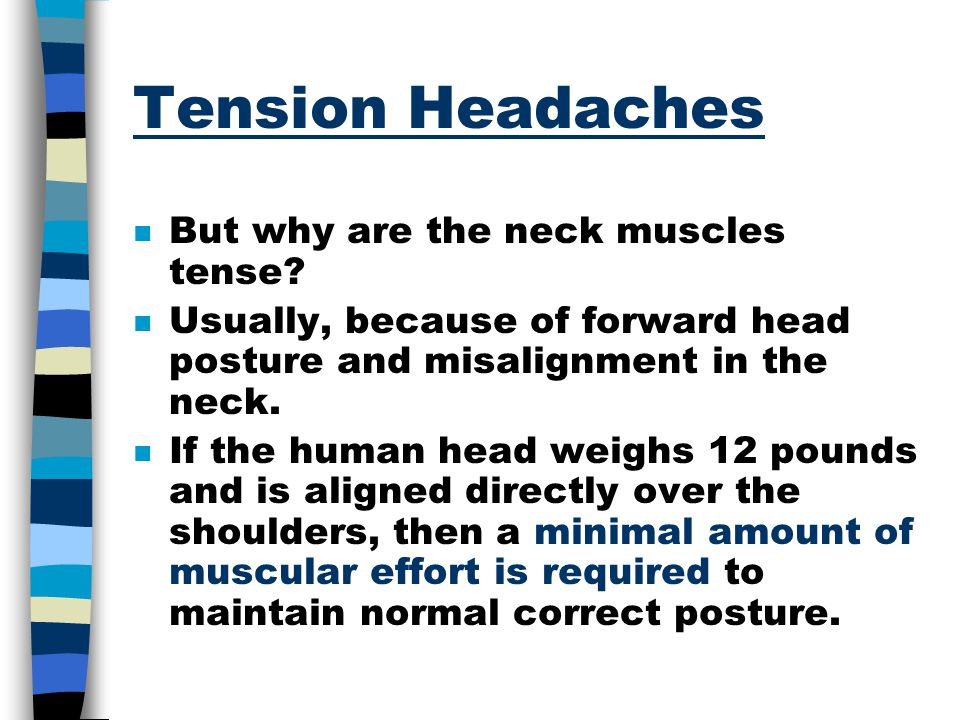 Tension Headaches But why are the neck muscles tense