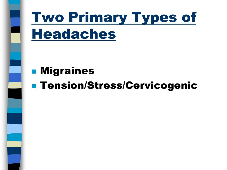 Two Primary Types of Headaches