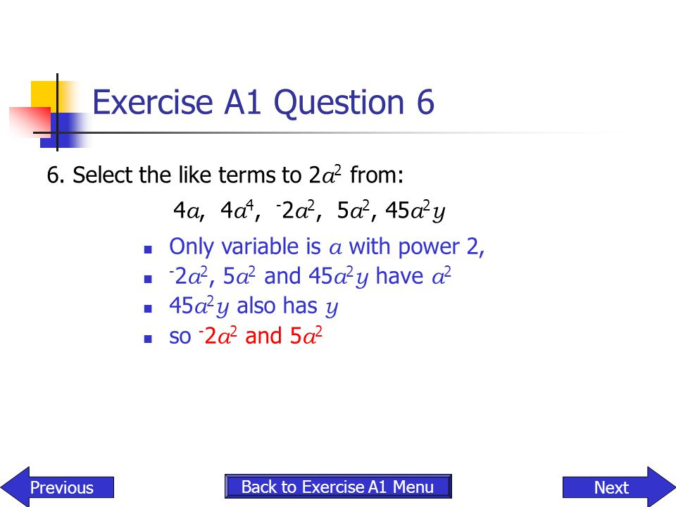 Exercise A1 Question 6 6. Select the like terms to 2a2 from: