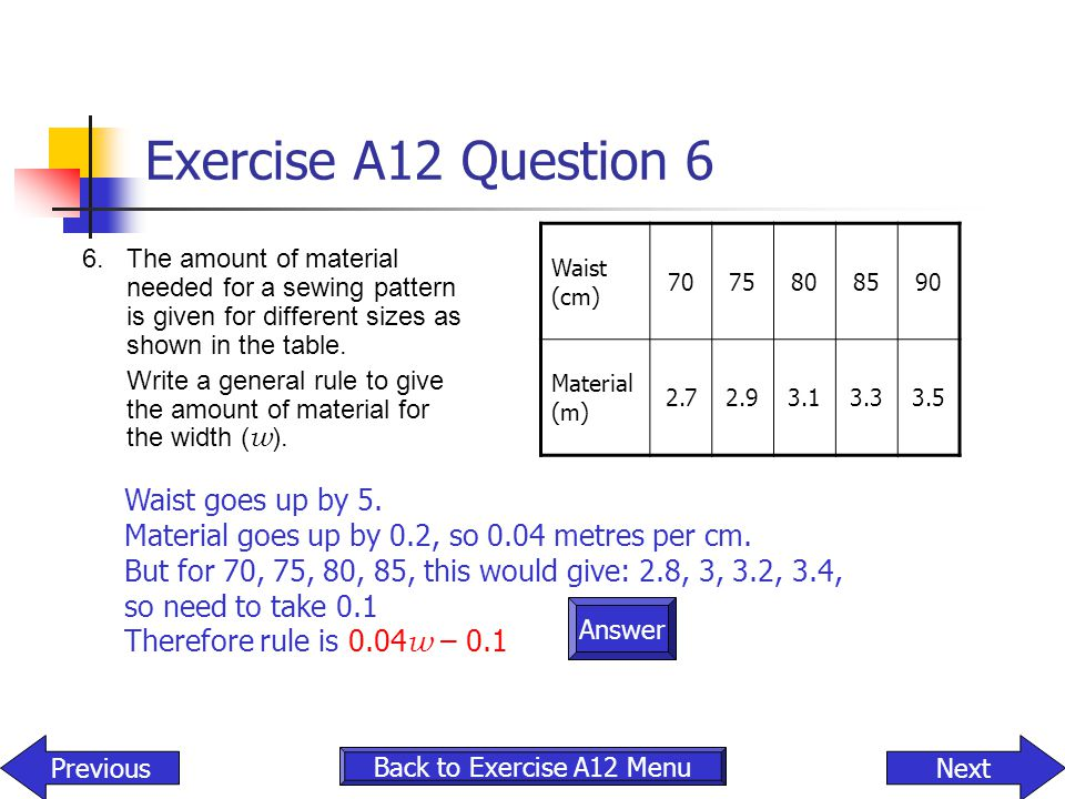 Exercise A12 Question 6 Waist goes up by 5.