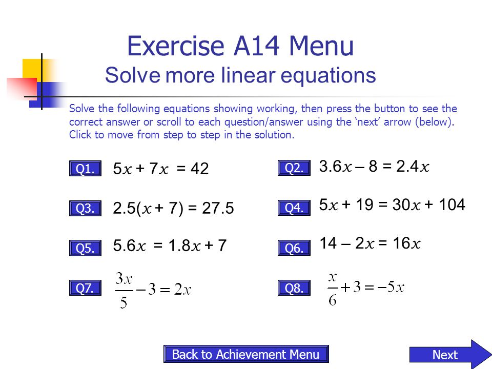 Exercise A14 Menu Solve more linear equations