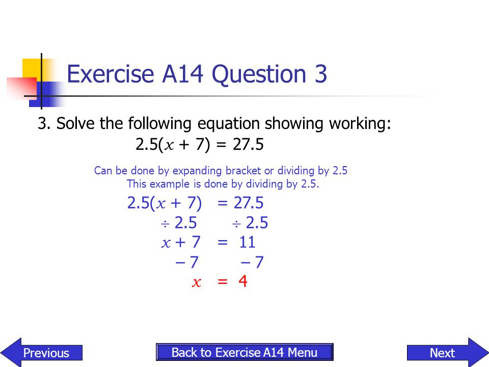 Exercise A14 Question 3 2.5(x + 7) = 27.5