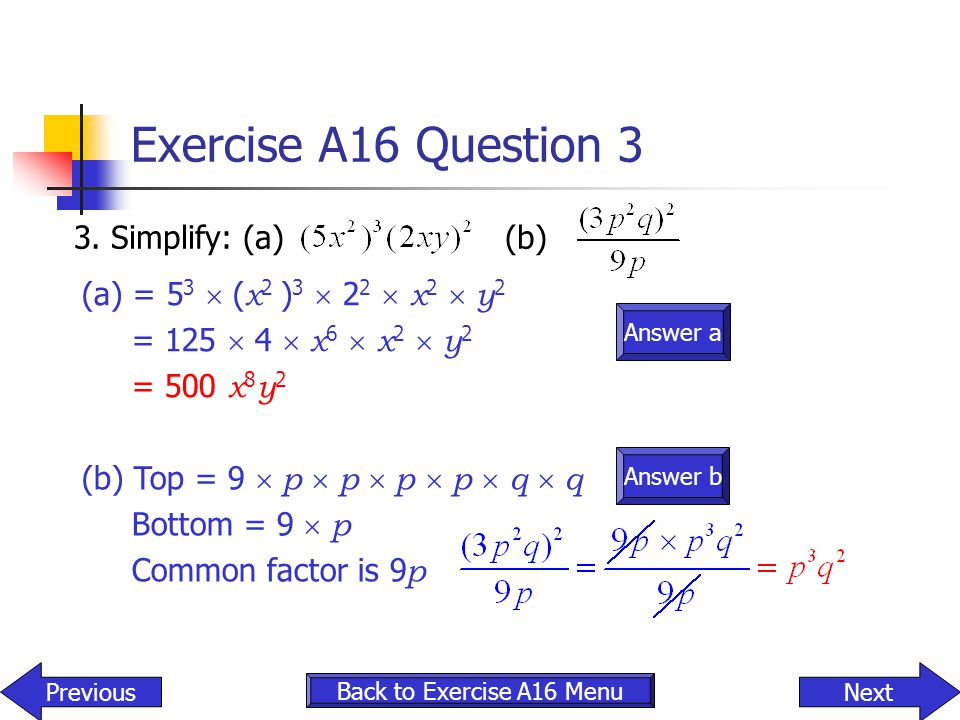 Exercise A16 Question 3 3. Simplify: (a) (b)