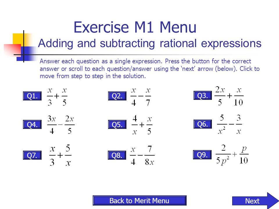 Exercise M1 Menu Adding and subtracting rational expressions