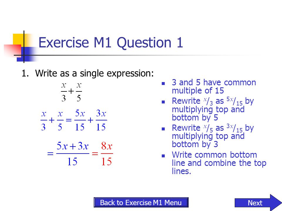 Exercise M1 Question 1 1. Write as a single expression: