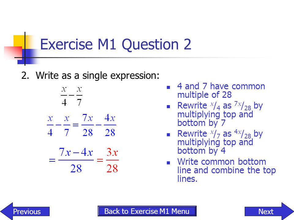 Exercise M1 Question 2 2. Write as a single expression: