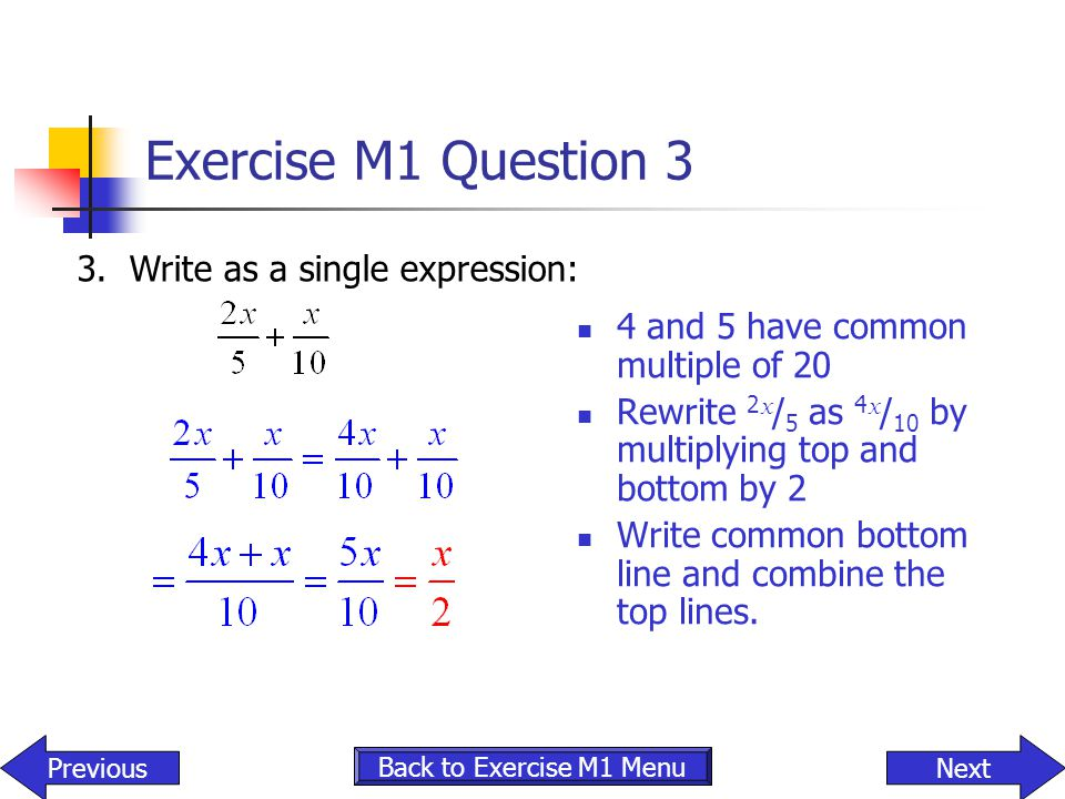 Exercise M1 Question 3 3. Write as a single expression: