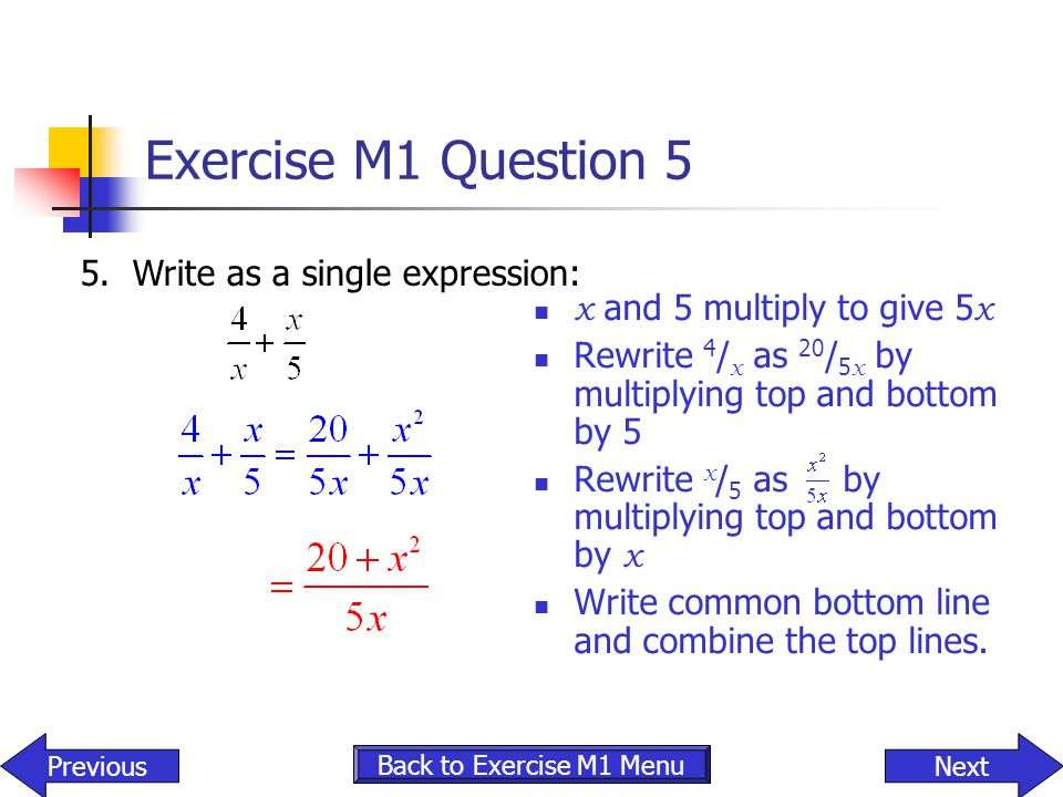 Exercise M1 Question 5 5. Write as a single expression: