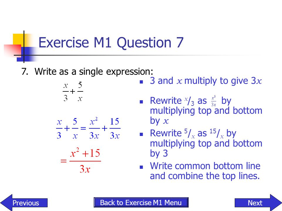 Exercise M1 Question 7 7. Write as a single expression: