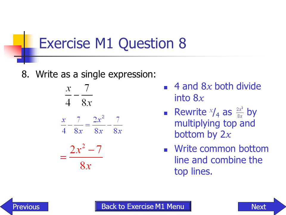 Exercise M1 Question 8 8. Write as a single expression:
