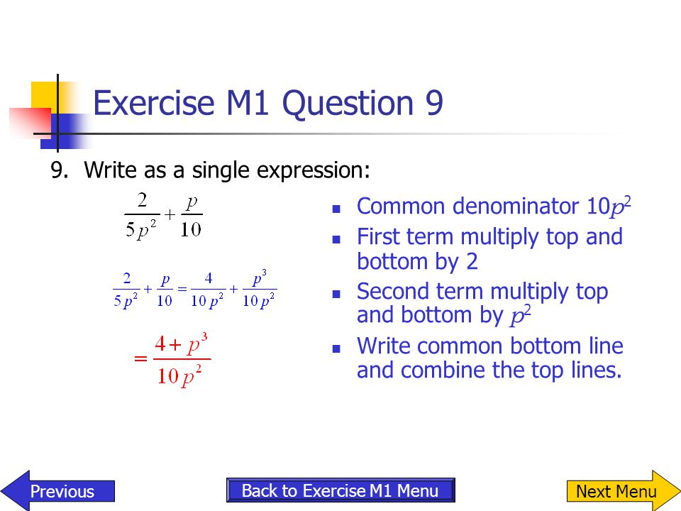 Exercise M1 Question 9 9. Write as a single expression: