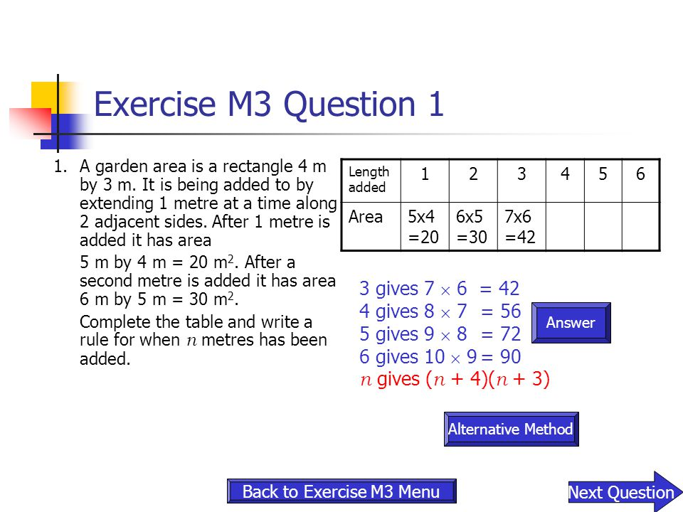 Exercise M3 Question 1 3 gives 7  6 = 42 4 gives 8  7 = 56