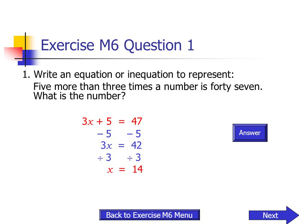 Exercise M6 Question 1 3x + 5 = 47