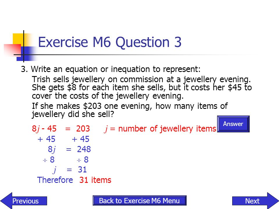 Exercise M6 Question 3 3. Write an equation or inequation to represent: