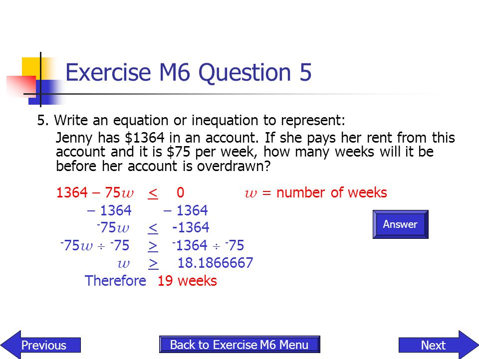 Exercise M6 Question 5 5. Write an equation or inequation to represent: